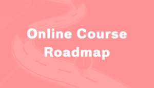 Online Course Roadmap