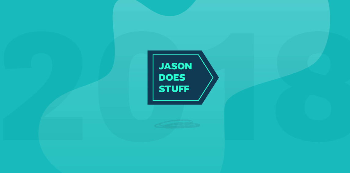 State of the Union 2017, and 2018 Preview for JasonDoesStuff